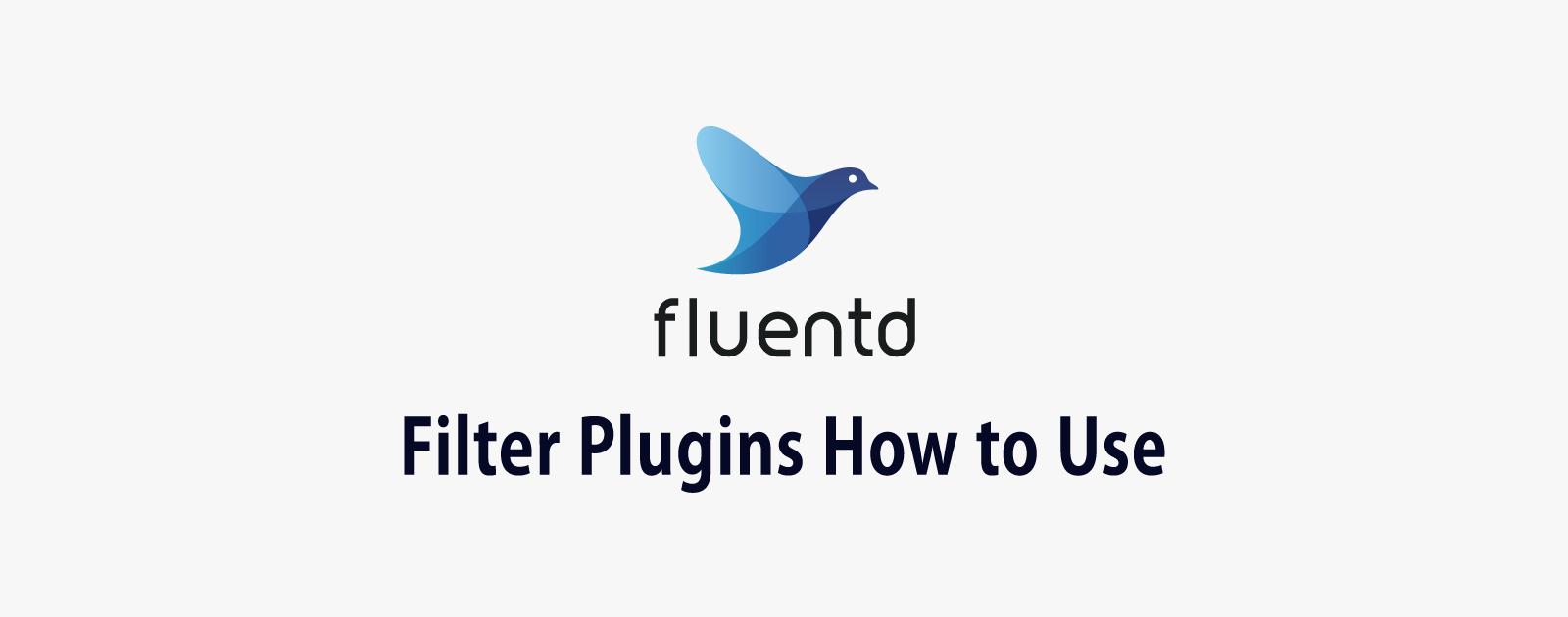 fluentdのFilter Pluginsを使ってイベントを自在に操る方法